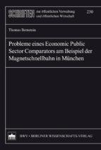 PROBLEME EINES ECONOMIC PUBLIC SECTOR COMPARATORS AM BEISPIEL DER MAGNETSCHNELLBAHN IN MÜNCHEN
