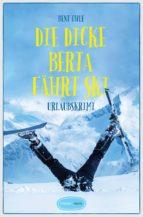 die dicke berta fährt ski (ebook)-bent ohle-9783960412939