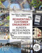 reinventing customer engagement – kundenbeziehungen neu erfinden (ebook)-roger peverelli-reggy de feniks-walter capellmann-9783960921639