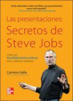 las presentaciones: secretos de steve jobs. como ser increiblemen te exitoso ante cualquier auditorio-carmine gallo-9786071505439