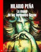 la mujer de los hermanos reyna (trilogía malasuerte 3) (ebook)-hilario peña-9786073109239
