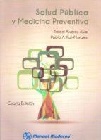 salud publica y medicina preventiva. rafael alvarez alva 9786074482539