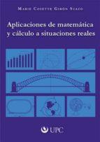 aplicaciones de matemática y cálculo a situaciones reales (ebook) marie cosette girón suazo 9786124041839
