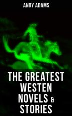 the greatest westen novels & stories of andy adams (ebook)-andy adams-9788027220939