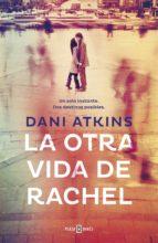 la otra vida de rachel (ebook)-dani atkins-9788401015939