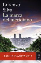 la marca del meridiano (premio planeta 2012) lorenzo silva 9788408031239