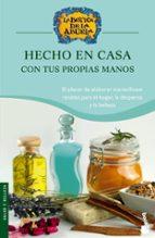 hecho en casa con tus propias manos: exquisitas recetas para elab orar en casa productos tradicionales (la botica de la abuela)-9788408067139