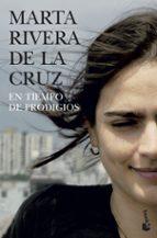 en tiempo de prodigios (finalista premio planeta 2006)-marta rivera de la cruz-9788408073239