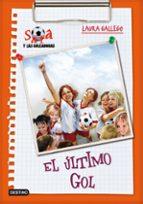 sara y las goleadoras 6: el ultimo gol-laura gallego-9788408095439