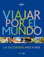 viajar por el mundo (3ª ed.) (lonely planet) 9788408173939