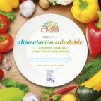guia de la alimentacion saludable para la atencion primaria y colectivos ciudadanos 9788408201939