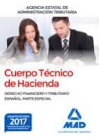 cuerpo técnico de hacienda. agencia estatal de administración tributaria. derecho financiero y tributario español: parte especial 9788414213339