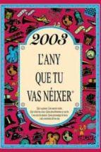 2003 l´any que tu vas neixer-rosa collado bascompte-9788415003939