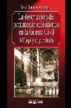 la destruccion del patrimonio eclesiastico en la guerra civil: ma laga y su provincia jose jimenez guerrero 9788415329039