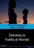 dándole la vuelta al mundo (ebook)-pedro armangue-9788415614739