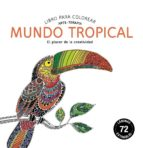 mundo tropical: libro para colorear: arte-terapia-9788415618539