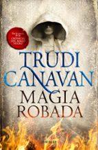 magia robada (trilogia la ley del milenio 1) trudi canavan 9788415831839