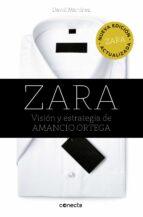 zara (ed. actualizada): vision y estrategia de amancio ortega-david martinez-9788416029839