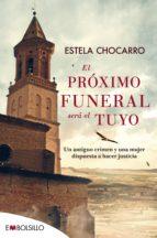 el próximo funeral será el tuyo estela chocarro 9788416087839