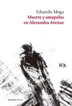 muerte y amapolas en alexandra avenue-eduardo moga-9788416193639