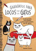 (pe) garabatos para locos por los gatos 50 divertidas actividades para apasionados de los gatos: cat lovers gemma correll 9788416489039