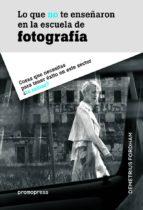 lo que no te enseñaron en la escuela de fotografia-demetrius fordham-9788416504039