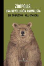 zoópolis, una revolución animalista sue donaldson will kymlicka 9788416544639