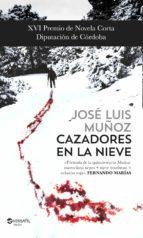 cazadores en la nieve-jose luis muñoz jimeno-9788416580439