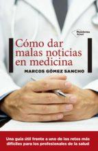 como dar malas noticias en medicina marcos gomez 9788416620739