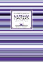 la buena compañía-luis garcia montero-9788416685639