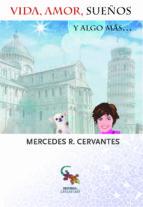 vida, amor, sueños y algo mas-mercedes r. cervantes-9788416900039