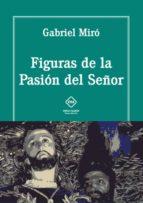 figuras de la pasión del señor-gabriel miro-9788416908639