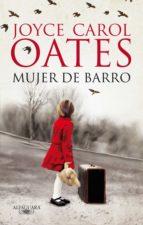 mujer de barro (ebook)-joyce carol oates-9788420415239