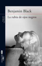 la rubia de ojos negros (ebook) benjamin black 9788420416939