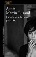 la vida vale la pena, ya verás-agnes martin-lugand-9788420432939