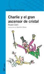 charlie y el gran ascensor de cristal-roald dahl-9788420465739