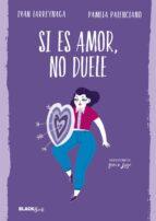 si es amor, no duele (colección #blackbirds) 9788420486239