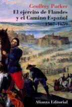 el ejercito de flandes y el camino español, 1567 1659 bajos geoffrey parker 9788420629339