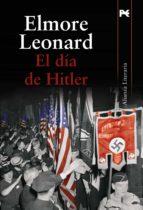 el dia de hitler-elmore leonard-9788420651439
