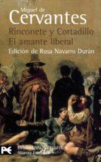 rinconete y cortadillo ; el amante liberal (novelas ejemplares)-miguel de cervantes saavedra-9788420659039