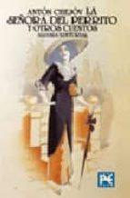 la señora del perrito y otros cuentos-anton pavlovich chejov-9788420666839