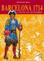 (pe) barcelona 1714 l once de setembre oriol garcia i quera 9788421827239