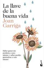 la llave de la buena vida-joan garriga-9788423349739