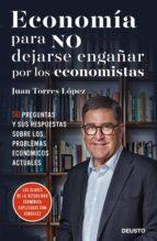 economía para no dejarse engañar por los economistas (ebook)-juan torres lopez-9788423426539