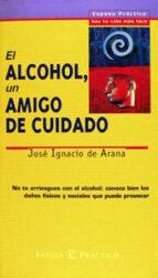 el alcohol: un amigo de cuidado jose igancio de arana 9788423924639