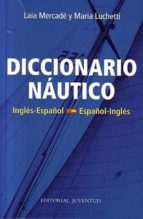diccionario nautico (español-ingles / ingles-español)-laia mercade-maria luchetti-9788426136039