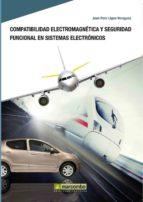 compatibilidad electromanetica y seguridad funcional en sistemas electronicos joan pere lopez veraguas 9788426716439