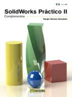 solidworks practico ii: componentes-sergio gomez gonzalez-9788426718839