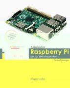 aprender raspberry pi con 100 ejercicios prácticos-ferran fabregas-9788426722539