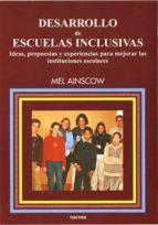 desarrollo de escuelas inclusivas: ideas, propuestas y experienci as para mejorar las instituciones escolares-mel ainscow-9788427713239